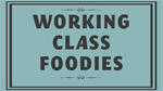 Food, Inc.: Working Class Foodies